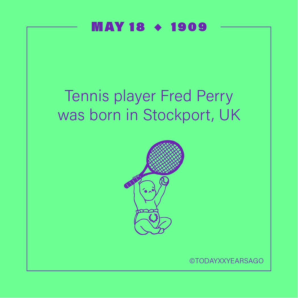 May 18 Tennis Player Fred Perry Stockport